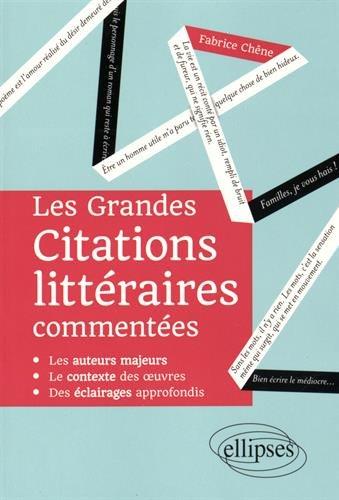 Les Grandes Citations Littéraires Commentées par Fabrice Chêne