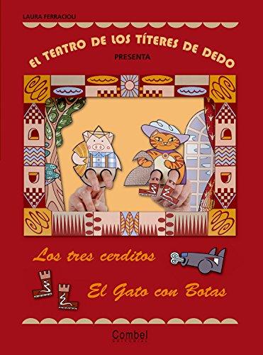 El teatro de los títeres de dedo presenta... Los tres cerditos / El gato con botas por Laura Ferracioli