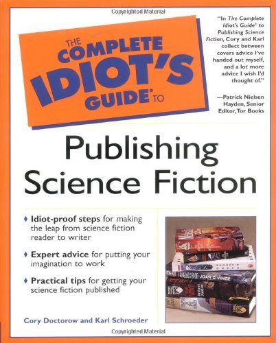 The Complete Idiot's Guide to Publishing Science Fiction by Cory Doctorow (2000-07-14)