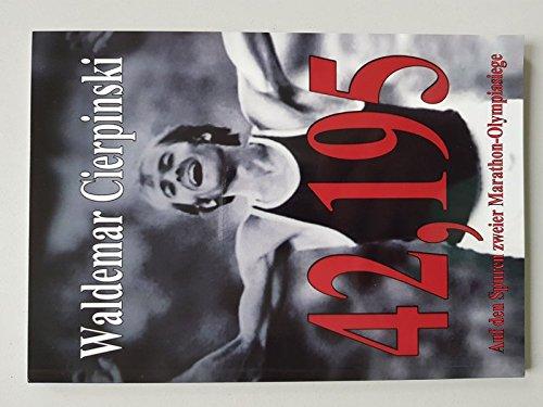 42,195 Auf den Spuren zweier Olympiasiege