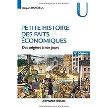 Petite histoire des faits économiques - 4e éd. - Des origines à nos jours