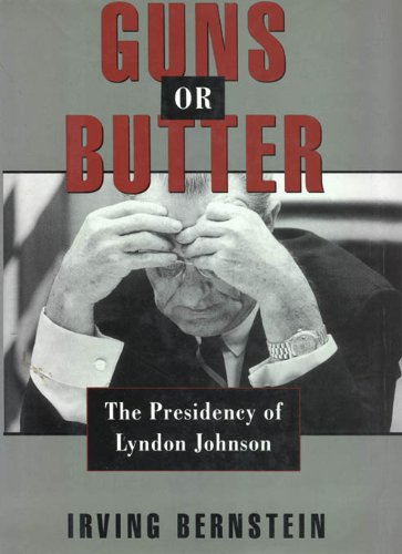 Bernstein Butter (Guns or Butter: The Presidency of Lyndon Johnson)
