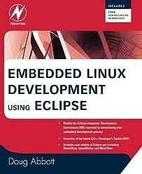 Embedded Linux Development Using Eclipse by Doug Abbott (2008-11-27)