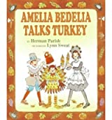 Amelia Bedelia Talks Turkey (I Can Read Amelia Bedelia - Level 2 (Library)) Parish, Herman ( Author ) Aug-26-2008 Library Binding