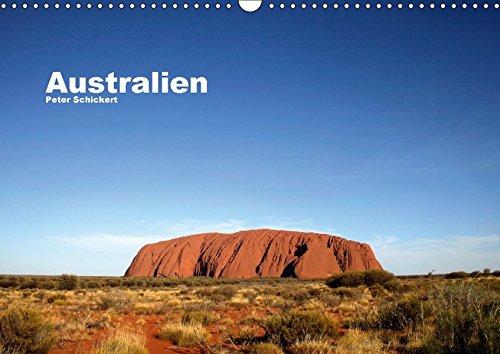 Australien (Wandkalender 2018 DIN A3 quer): Eine fotografische Traumreise durch den 5. Kontinent (Monatskalender, 14 Seiten ) (CALVENDO Orte) [Kalender] [Apr 01, 2017] Schickert, Peter
