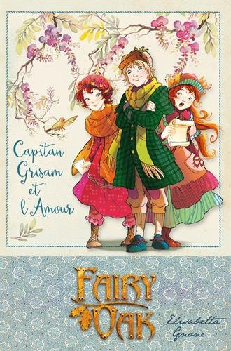 Fairy Oak T04: Capitan Grisam et l'amour