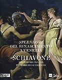 Splendori del Rinascimento a Venezia. Schiavone tra Parmigianino, Tintoretto e Tiziano. Catalogo della mostra (Venezia, 28 novembre 2015-10 aprile 2016)