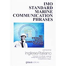 Imo standars marine communication phrases. Ediz. bilingue