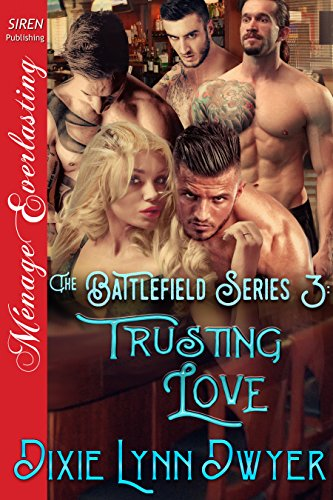 The Battlefield Series 3: Trusting Love (Siren Publishing Menage Everlasting) (English Edition) -