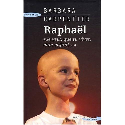 Raphaël : ' Je veux que tu vives, mon enfant...'