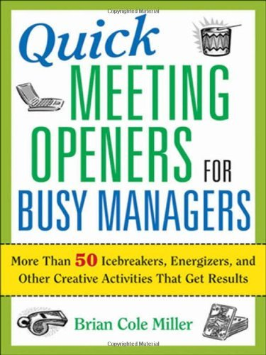 quick-meeting-openers-for-busy-managers-more-than-50-icebreakers-energizers-and-other-creative-activ