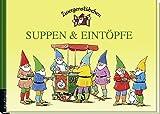 Zwergenstübchen Suppen & Eintöpfe
