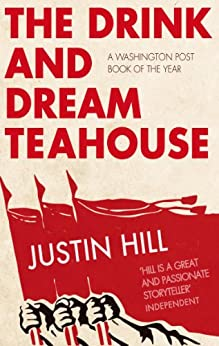 The Drink and Dream Teahouse by [Hill, Justin]