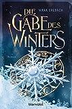 Die Gabe des Winters: Roman