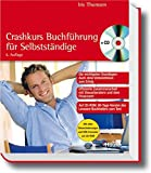 Crashkurs Buchführung für Selbstständige: Die wichtigsten Grundlagen: Auch ohne Vorkenntnisse zum Erfolg (Haufe Ratgeber Plus)