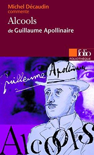 Foliotheque: Apollinaire: Alcools par Michel Decaudin