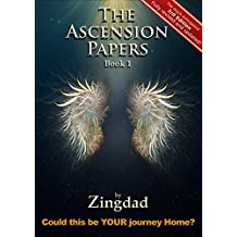 The Ascension Papers, Book 1: Could this be YOUR journey Home? (English Edition)