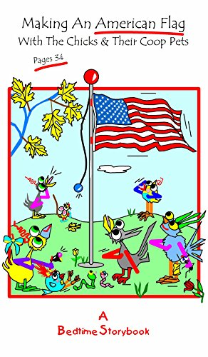 Making An American Flag: With The Chicks And Their Coop Pets (English Edition) (American Flag Dream)