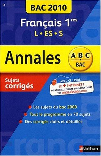 Français 1e L, ES, S : Sujets corrigés