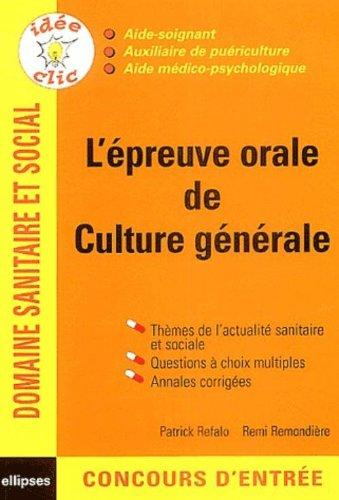 L'épreuve orale de culture générale : Concours AS/AP/AMP par Patrick Refalo, Rémi Remondière