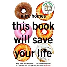 [(This Book Will Save Your Life)] [ By (author) A. M. Homes ] [February, 2007]
