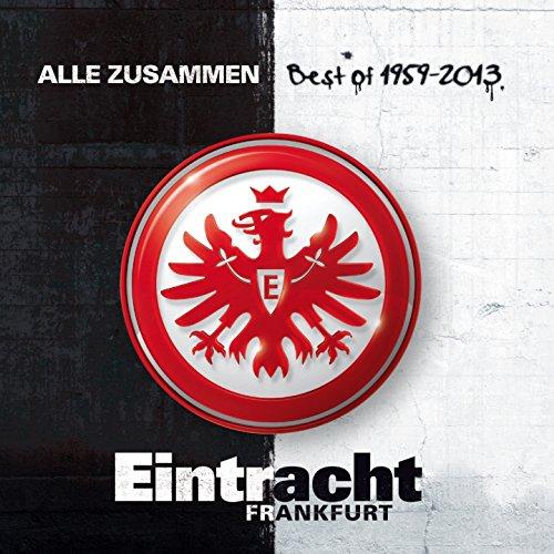 Eintracht Frankfurt : Alle Zus...