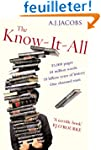 The Know-It-All: One Man's Humble Que...