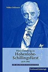 Fürst Chlodwig zu Hohenlohe-Schillingsfürst: Ein deutscher Reichskanzler