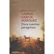 Doce Cuentos Peregrinos (CONTEMPORANEA, Band 26201)