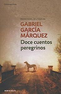 Doce cuentos peregrinos par Gabriel García Márquez