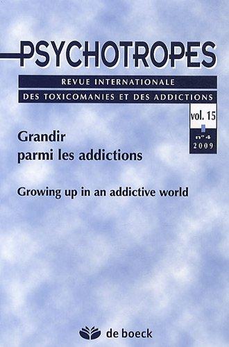Psychotropes, Volume 15 N° 4/2009 : Grandir parmi les addictions