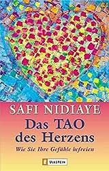 Das Tao des Herzens: Wie Sie Ihre Gefühle befreien