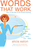 Words That Work: How to Get Kids to do Almost Anything