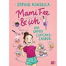 Mami Fee & ich - Der große Cupcake-Zauber (Die Mami Fee & ich-Reihe 1) (German Edition)