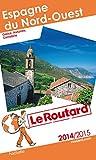 Guide du Routard Espagne du Nord-Ouest 2014/2015