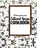Create Your Own Collected Recipe Cookbook: The Food Lab of Exciting Dishes – Flowers