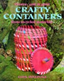 Crafty Containers: From Recycled Materials (Leisure Arts) by Lois Walpole (1997-10-01)