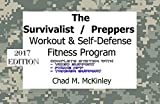 The Survivalist / Preppers Workout & Self-Defense Fitness Program: How to be Physically, Mentally and Nutritionally prepared for Civil War or the Zombie Apocalypse (English Edition)