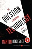 The Question Concerning Technology, and Other Essays