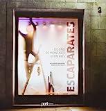 Escaparates: Diseño de montajes efímeros (Arquitectura contemporanea)