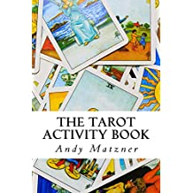 The Tarot Activity Book: A Collection of Creative and Therapeutic Ideas for the Cards (English Edition)