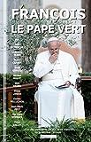 Telecharger Livres Francois le pape vert Avec une selection de ses plus belles citations sur la nature et l ecologie (PDF,EPUB,MOBI) gratuits en Francaise