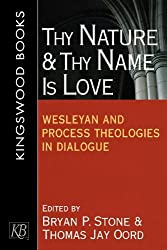 Thy Nature and Thy Name is Love: Wesleyan and Process Theologies in Dialogue