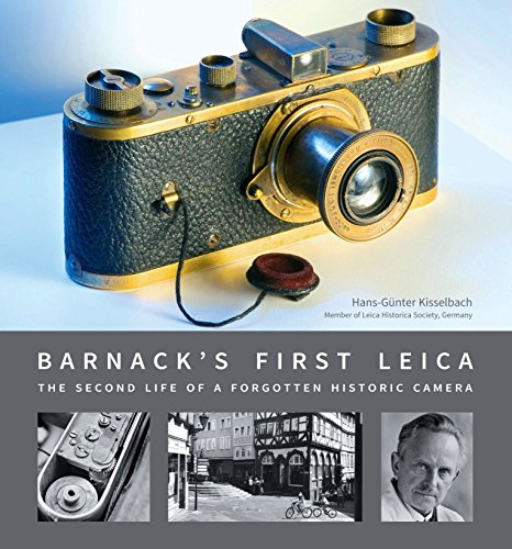 Barnack's First Leica: The second Life of a Forgotten Historic Camera (English Edition)