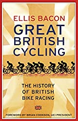 Great British Cycling: The History of British Bike Racing