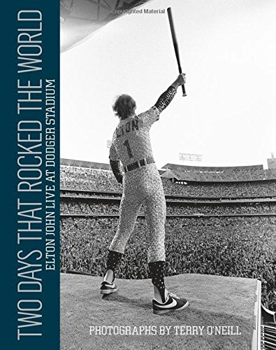 Two Days that Rocked the World: Elton John Live at Dodger Stadium: Photographs by Terry O' Neill by Photography by Terry O'Neill (2015-10-28)