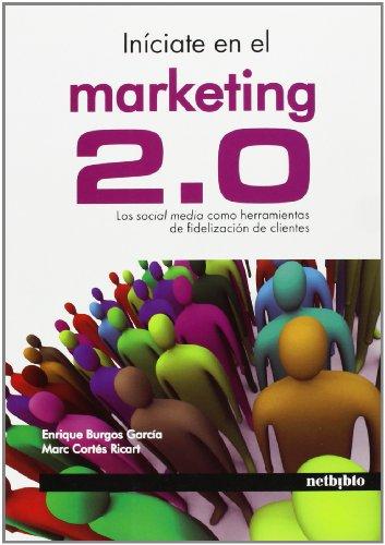Iníciate en el marketing 2.0 por Enrique Burgos García