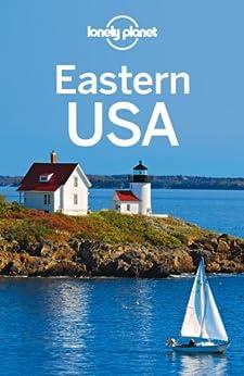 Lonely Planet Eastern USA (Travel Guide) by [Lonely Planet, Zimmerman, Karla, Balfour, Amy C, Grosberg, Michael, Karlin, Adam, Krause, Mariella, Sieg, Caroline, Skolnick, Adam, Vorhees, Mara]