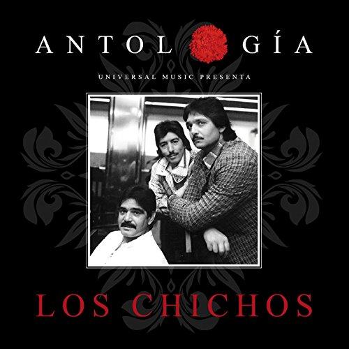 ... Antología De Los Chichos (Rema.