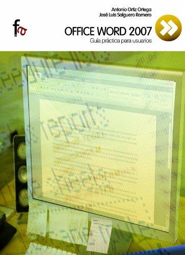 Office Word 2007. Guia Practica P (Administración, empresa y recursos humanos) por Antonio Ortiz Ortega